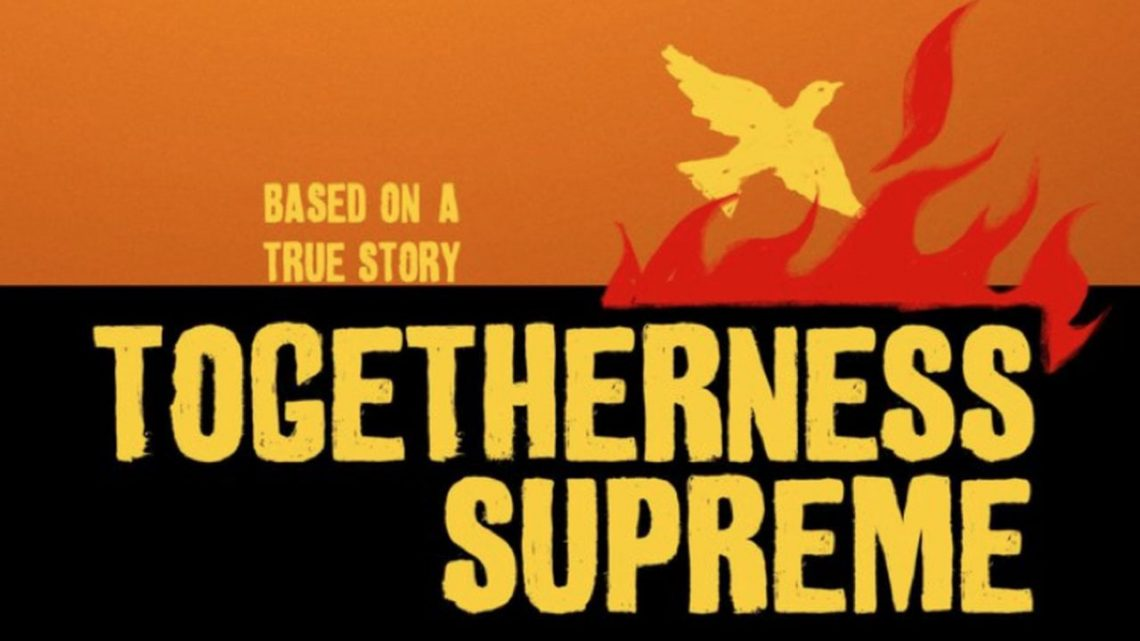 Togeterness Supreme Film