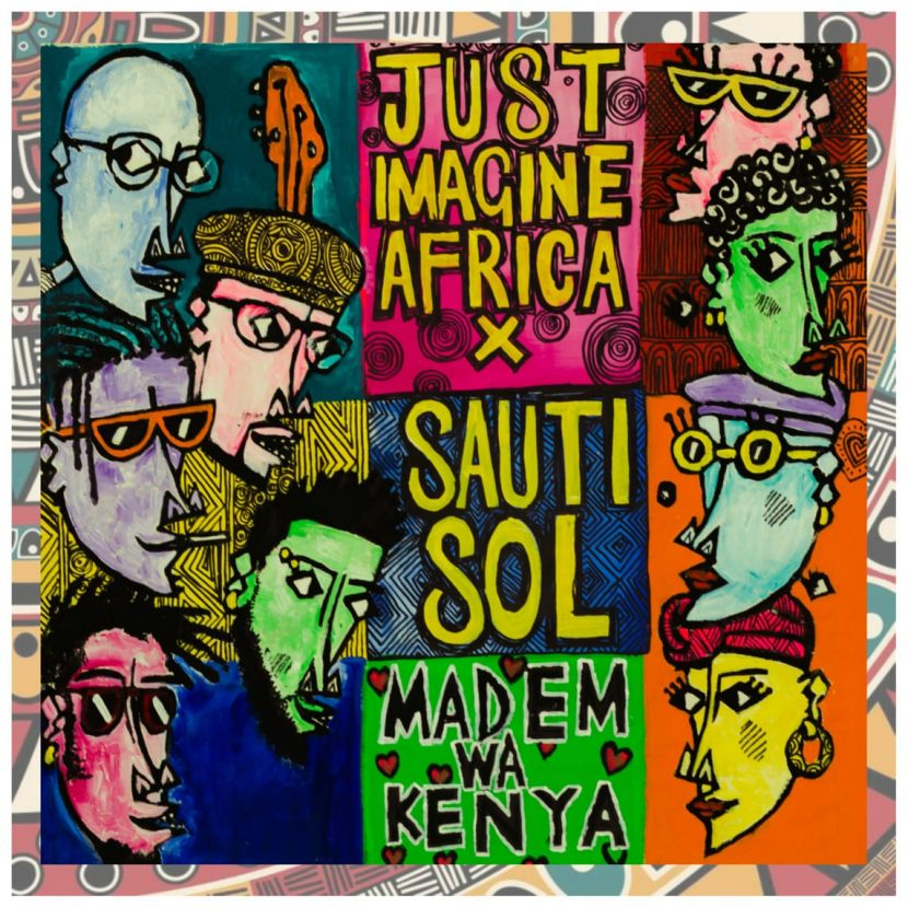 Just Imagine Africa New Song Madem Wa Kenya Featuring Sauti Sol