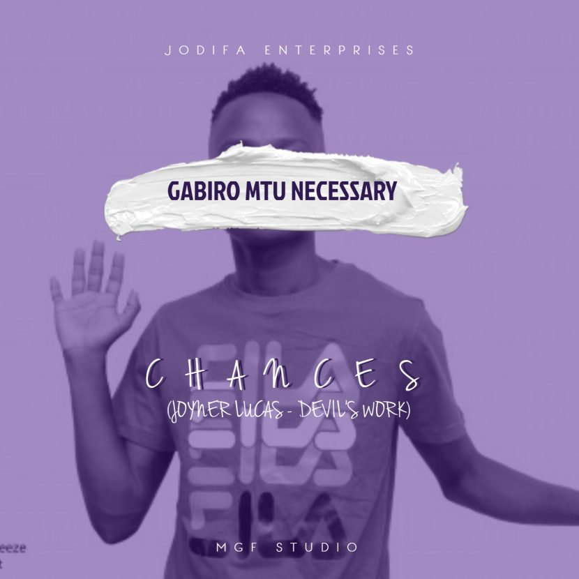 Kisumu Based Rapper Gabiro Mtu Necessary Releases Swahili Version of Joyner Lucas' Devils Work, 'Chances'